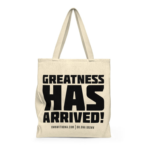 """Greatness Has Arrived"" Shoulder Tote Bag"