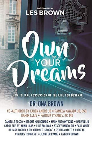 Own Your Dreams: How to Take Possession of the Life You Deserve