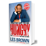 You've Got To Be Hungry - Les Brown - Paperback