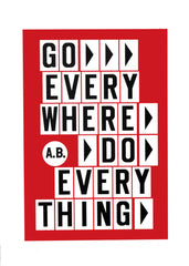Anthony Burrill - Go Everywhere, Do Everything - londonprintstudio