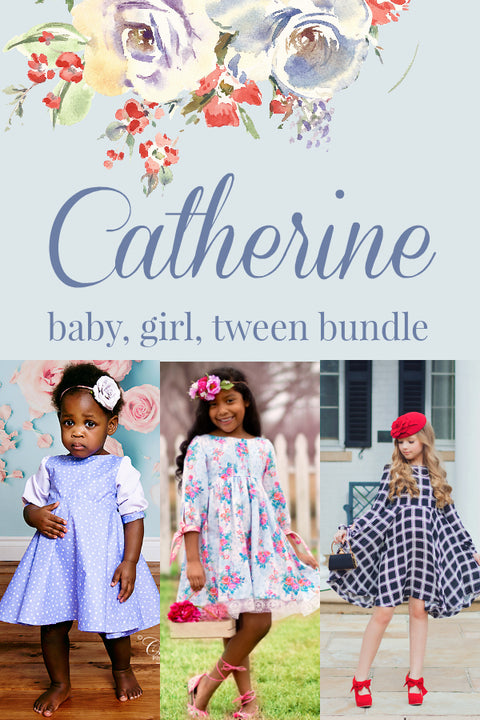 Catherine Baby + Girl + Tween Bundle