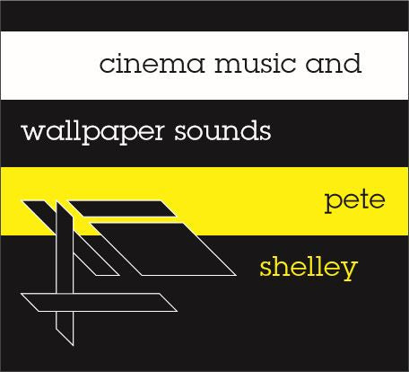 Pete Shelley - Cinema Music & Wallpaper Sounds - Ltd Vinyl & CD