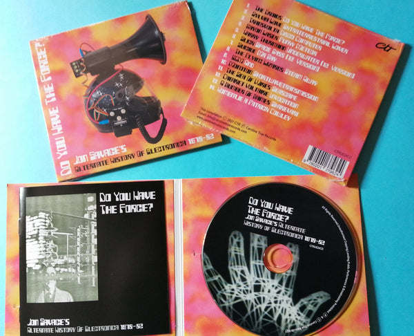 Do You Have The Force? (Jon Savage's Alternate History Of Electronica 1978-82) Ltd CD Digipack Edition (300)