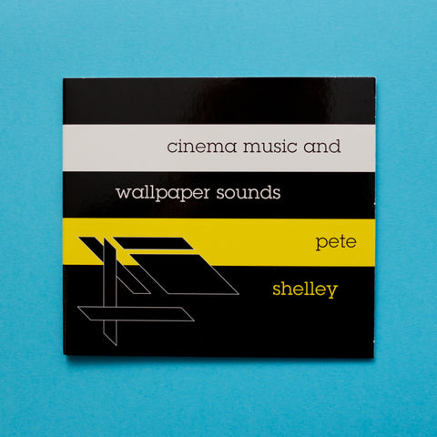 Pete Shelley - Cinema Music & Wallpaper Sounds (Ltd CD Edition)