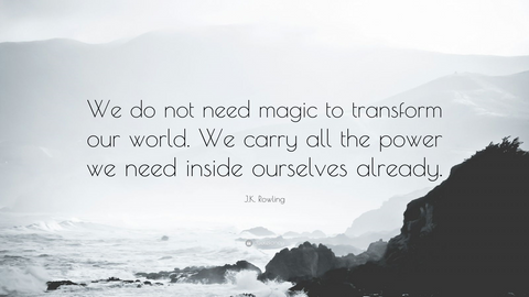 we do not need magic to transform the world we carry all the power we need inside ourselves already j k rowling size happy shop sizehappyshop