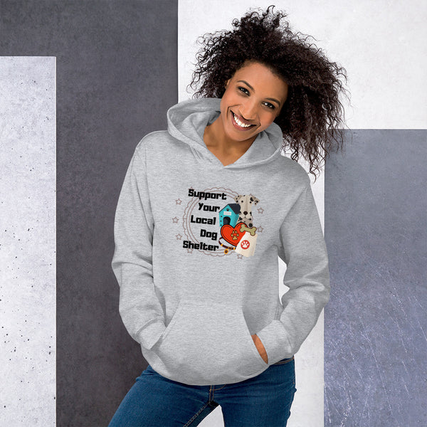 """Support Your Local Dog Shelter"" Hoodie"