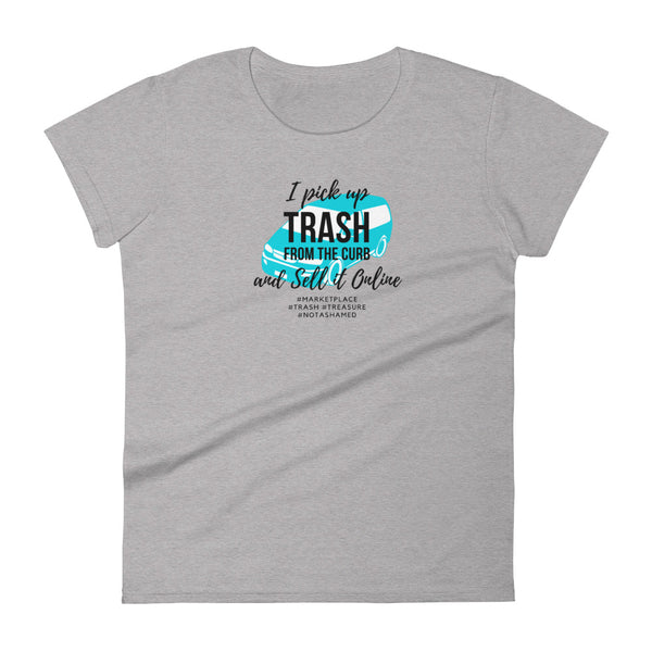 """I Pick Up Trash"" Fashion Fit T-shirt"