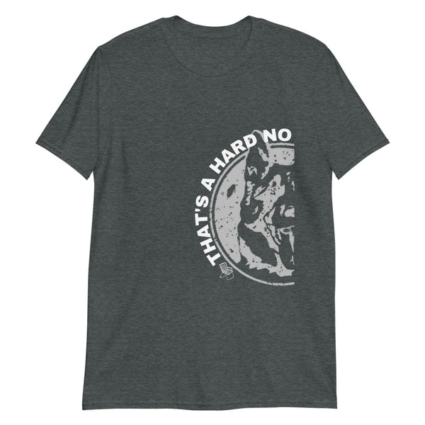 """That's A Hard No"" Letterkenny Basic T-Shirt"