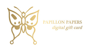 Papillon Press Digital Gift Card Gift Card Papillon Press