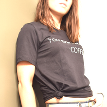 Load image into Gallery viewer, YOU GOT THIS COFFEE GRAPHIC TEE SHIRT-Ladies, Lattes, and Lifting
