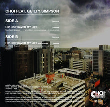 Load image into Gallery viewer, Hip Hop Saved My Life - Choi Feat. Guilty Simpson - 7 inch Vinyl ⭐︎