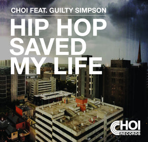 Hip Hop Saved My Life - Choi Feat. Guilty Simpson - 7 inch Vinyl ⭐︎