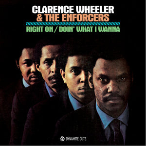 Clarence Wheeler & The Enforcers ‎– Right On / Doin' What We Wanna Do - Dynamite Cuts - 7 inch Vinyl⭐︎