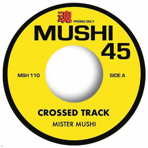 Pre Order 📦- MISTER MUSHI - Crossed Track / Same Beat - Mushi 45 - 7″