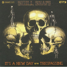 Load image into Gallery viewer, Skull Snaps ‎– It's A New Day / Trespassing - Last 3 - Limited Edition - 7 inch Vinyl⭐︎💀