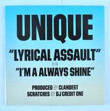 Load image into Gallery viewer, Unique  ‎– Lyrical Assault / I'm A Always Shine - 7 inch vinyl