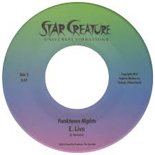 E. Live - I'll Have You Tonight b/w Funktown Nights - Star Creature - 7 inch Vinyl ⭐︎