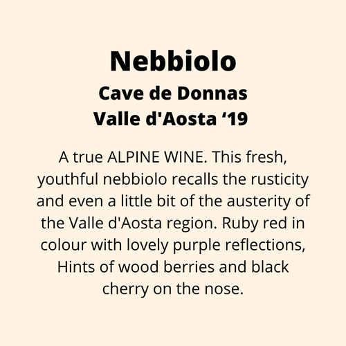 ADD ON: Bottle of Nebbiolo, Caves de Donnas, Valle d'Aosta