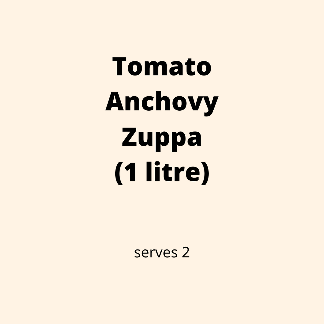 ADD ON: Tomato and Anchovy Zuppa (1L)