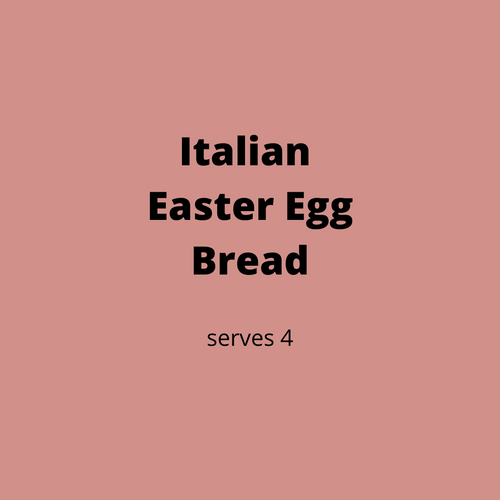 ADD ON: Italian Easter Egg Bread (serves 4)