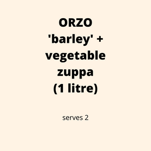 "ADD ON: Orzo ""Barley"" and Vegetable Zuppa (serves 2)"
