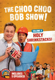 The Choo Choo Bob Show! DVD Volume 3: Holy Shrinkstacks!