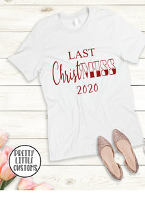 Last ChristMISS, your year print ladies Christmas t-shirt