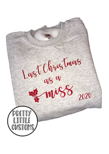 Last Christmas as a Miss 2020 glitter print christmas sweater