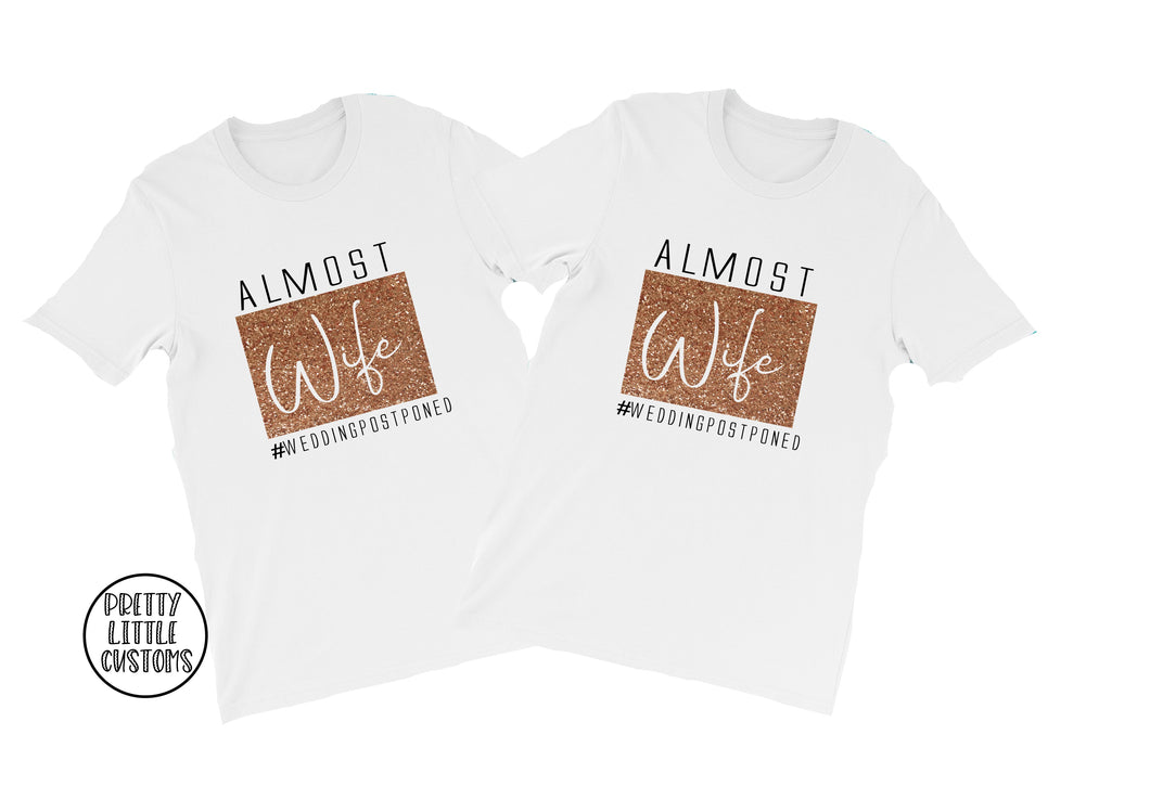Almost Wife & Wife #weddingpostponed commemorative GLITTER print t-shirt set