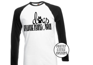 Dogs, because people suck print raglan baseball tee