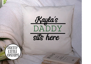 Personalised (your name)'s Daddy Sits here- white cushion cover