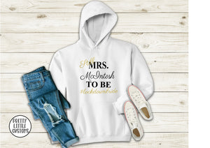 Still Mrs (your name) to be #lockdownbride commemorative hoody