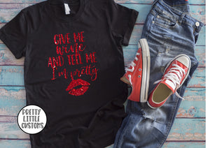 Give me wine and tell me I'm pretty glitter print t-shirt