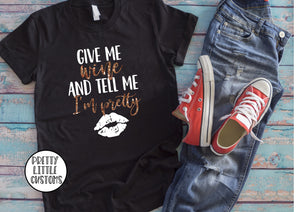 Give me wine & tell me I'm pretty glitter print t-shirt