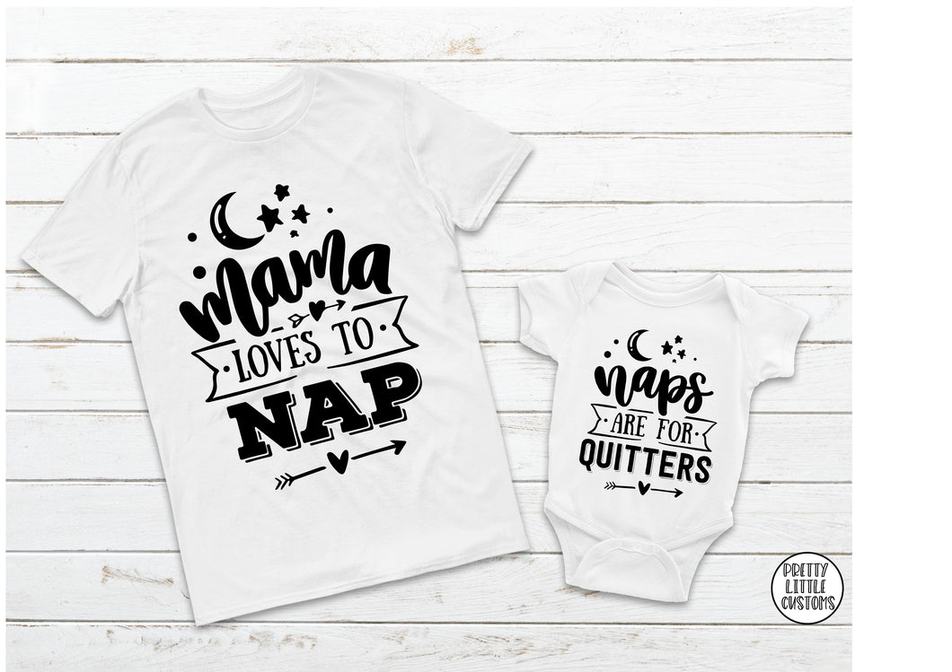 Mama loves to nap, naps are for quitters! Mothers day set - ladies t-shirt & baby vest