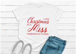 Personalised Last Christmas as a Miss #yournametobe t-shirt
