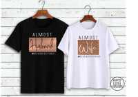 Almost Husband & Wife #weddingpostponed print couple tee set