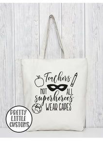 Teachers - not all superheroes wear capes print tote bag