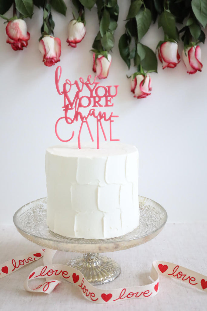 """Love You More Than Cake"" Valentine Cake Topper"