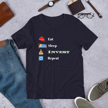 Load image into Gallery viewer, Eat, Sleep, Invest, Repeat Short-Sleeve Unisex T-Shirt