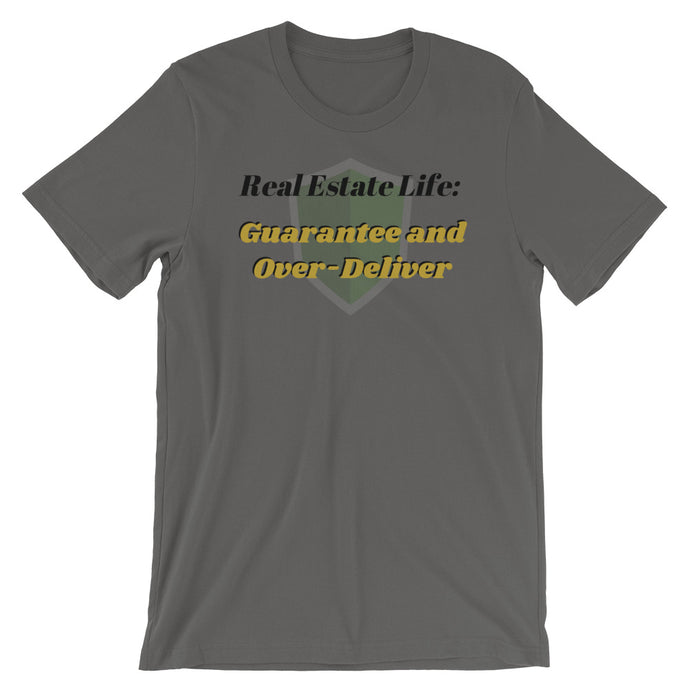 REAL ESTATE LIFE - (Over-Deliver) Short-Sleeve Unisex T-Shirt
