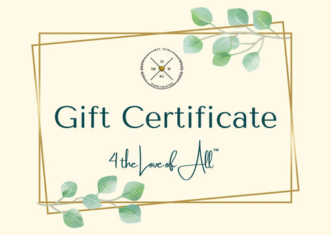 4 the Love of All™ Gift Certificate