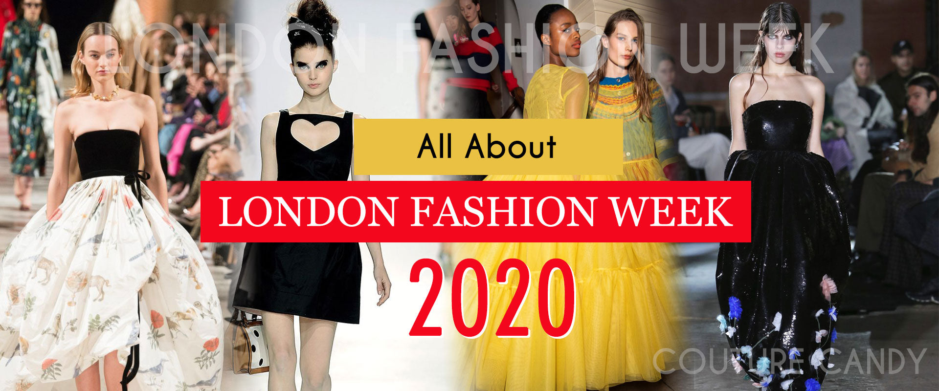 London Fashion Week 2020 - Dates, Schedule, Designers, and Tickets!