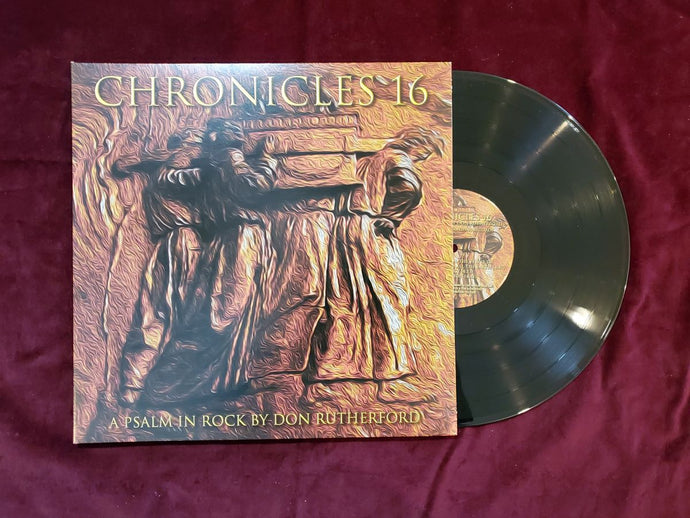 Chronicles 16: A Psalm in Rock Vinyl