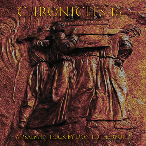 CHRONICLES 16: A PSALM IN ROCK (Vinyl Record + Free Digital Download)