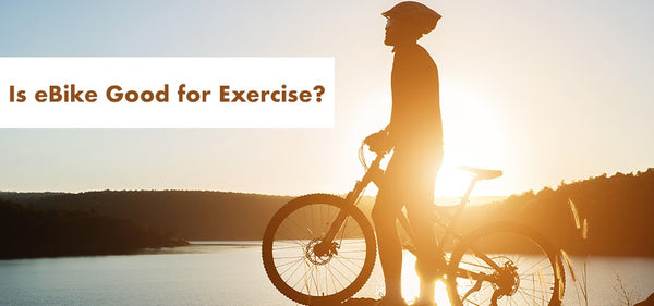 Is eBike good for exercise? Ebikeling