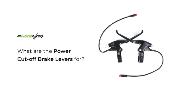 What are power cut-off brake levers for? Ebikeling