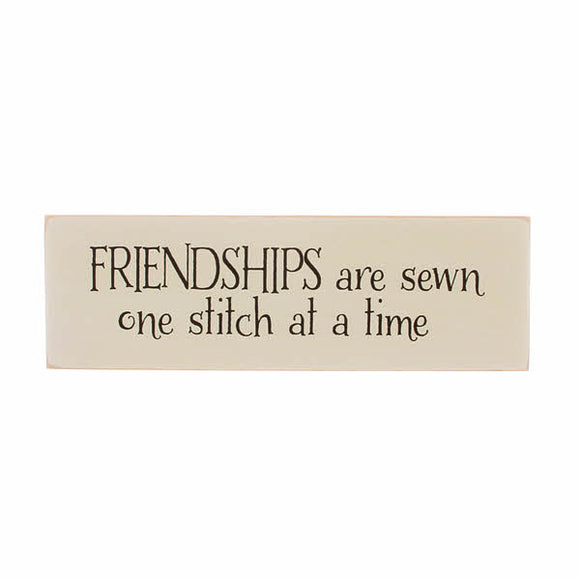 Friendships Are Sewn One Stitch At A Time