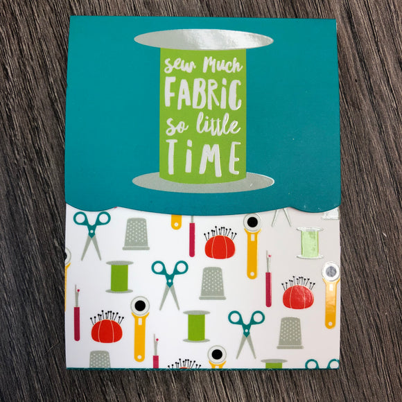 Sew Much Fabric So Little Time Note Pad