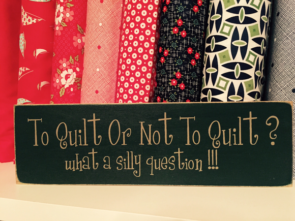 To Quilt Or Not To Quilt - What A Silly Question
